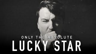 Only The Absolute - Lucky Star (Madonna Cover) #SMGoldiesbutbaddies