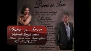 Dani si Anca (2013) - Ramai langa mine HD
