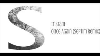 Tristam - Once again (Septim Remix)
