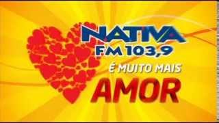 Declare seu amor na Nativa !!!
