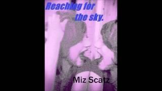 Reaching for the sky - Miz Scatz