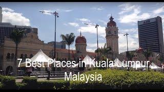 7 Best Places in Kuala Lumpur, Malaysia