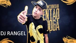 Mega Don Juan Então Joga 2017 By Dj Rangel