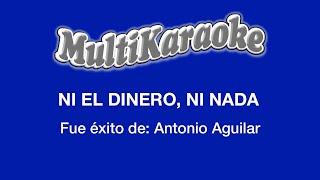 Multi Karaoke - Ni El Dinero, Ni Nada