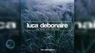 Luca Debonaire - My Body With The Beat