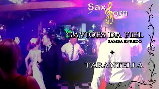 Samba Enredo Corinthians (Gaviões da Fiel) + Tarantella (BANDA SAXSOM)