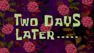 Two Days Later..... | SpongeBob Time Card #98