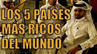 LOS 5 PAÍSES MÁS RICOS DEL MUNDO