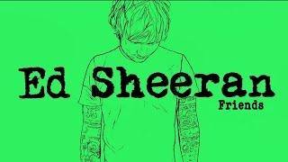 Ed Sheeran - Friends-(Letra e Tradução)