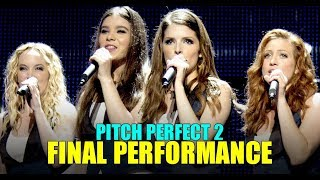 """"""" Pitch Perfect 2"""" Barden Bellas Final Performance (HD)"""