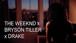 THE WEEKND x BRYSON TILLER x DRAKE