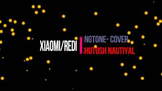 Best Xiaomi Redmi {Must Watch} - Ringtone Cover  -  Ashutosh Nautiyal