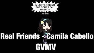 Real Friends(Nightcore) - Camila Cabello // Gachaverse [GVMV]