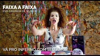 Vanessa da Mata - Vá Pro Inferno Com Seu Amor (Faixa a Faixa DVD Caixinha de Música)