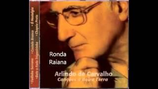 Arlindo de Carvalho - Ronda Raiana (Canções à Beira Terra)