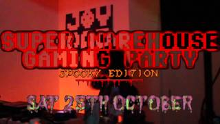 SUPER WAREHOUSE GAMING PARTY: Spooky Edition