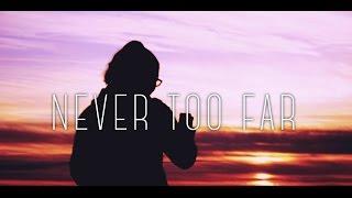 Never Too Far - casiiiano