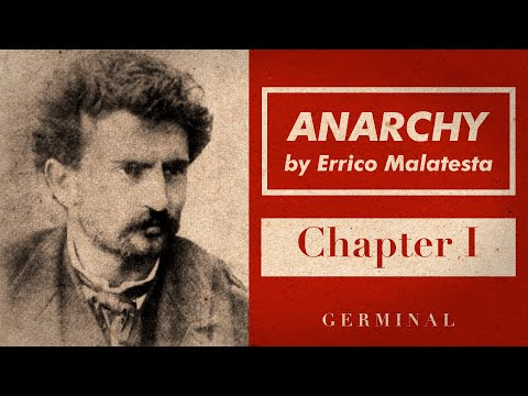 A Companion to Errico Malatesta's Anarchy: Chapter I