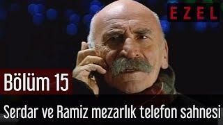 Ezel 15. Bölüm Serdar ve Ramiz Mezarlık Telefon Sahnesi