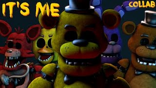 [FNaF SFM] It's Me (COLLAB)