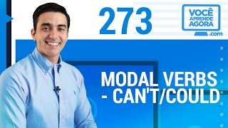 AULA DE INGLÊS 273 Modal verbs can't, could