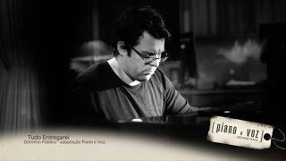 """""""Tudo Entregarei"""" [ Piano e Voz, Amigos e Pertences - Paulo César Baruk e Leandro Rodrigues ]"""