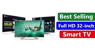 Top 5 Best Selling 32-Inch Full HD Smart TVs | Check Features & Price India 2018 Before Buying Them