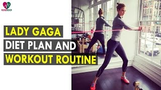 Lady Gaga Workout Routine & Diet Plan || Health Sutra - Best Health Tips