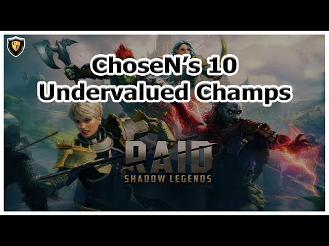 RAID Shadow Legends | ChoseN's 10 Undervalued Champs | July 2019