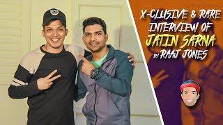 JATIN SARNA - X- CLUSIVE & RARE INTERVIEW BY RAAJ JONES width=