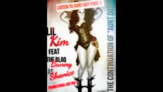"LIL KIM FEAT BLAQ BUNNY AS SHANICE-  The Continuation of ""AUNT DOT"" Part 1"