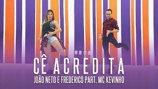 Cê Acredita - João Neto e Frederico Part. MC Kevinho - Coreografia: Studio K Dance