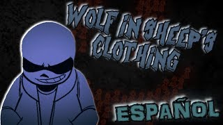 WOLF IN SHEEP'S CLOTHING (Cover Español) - Undertale Genocide AMV