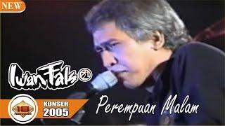 "Mantaaff ...OM ""IWAN FALS"" - PEREMPUAN MALAM (LIVE KONSER SUKABUMI 2005)"