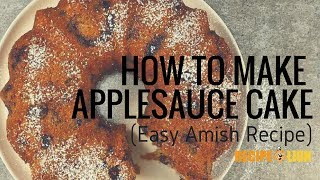 How to Make Applesauce Cake (Amish Recipe)