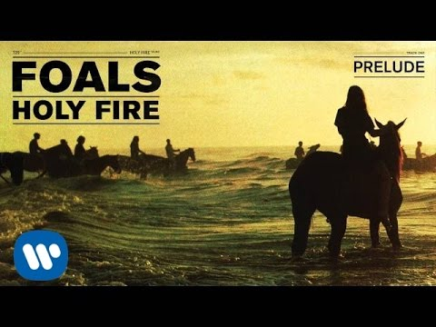 foals-prelude-holy-fire-foals