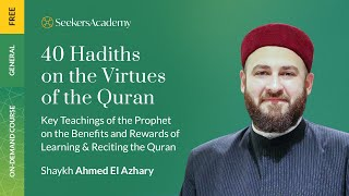 40 Hadiths on the Virtues of the Qur'an - 10 - The Seven Letters - Sh. Ahmed El Azhary