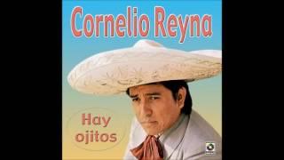Hay ojitos, Cornelio Reyna