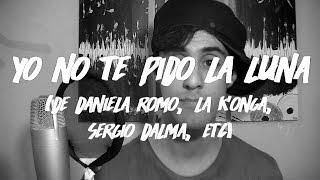 """""""Yo no te pido la luna"""" - Daniela Romo / La K'onga (Pop Punk Cover)"""