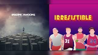 Imagine Dragons x Fall Out Boy - Radioactive & Irresistible Mashup