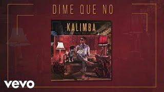 Kalimba - Dime Que No (Audio – Cena para Desayunar)