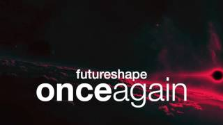 Futureshape - Once Again (Teaser)