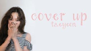 Cover Up - Taeyeon (태연) [HAN/ROM/ENG LYRICS]