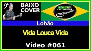 Lobão - Vida Louca Vida (no BAIXO com Tablatura) bass cover tab