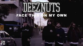 Deez Nuts - Face This On My Own [Official Music Video]