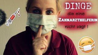 Dinge,die eine Zahnarzthelferin nicht sagt ! + Outtakes AboutVan