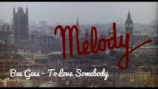 Bee Gees - To Love Somebody | Melody (1971)