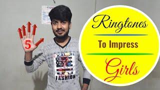 5 RINGTONES TO IMPRESS GIRLS ! [ 4K ] | July 2018