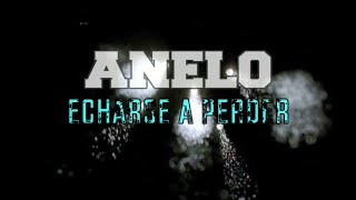 ANELO - ECHARSE A PERDER [[VIDEOCLIP]]