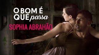 Sophia Abrahão - O Bom É Que Passa | Clipe Oficial